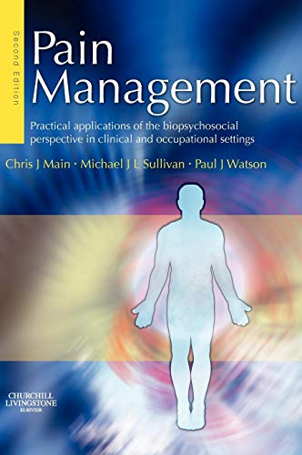9780443100697: Pain Management: Practical applications of the biopsychosocial perspective in clinical and occupational settings