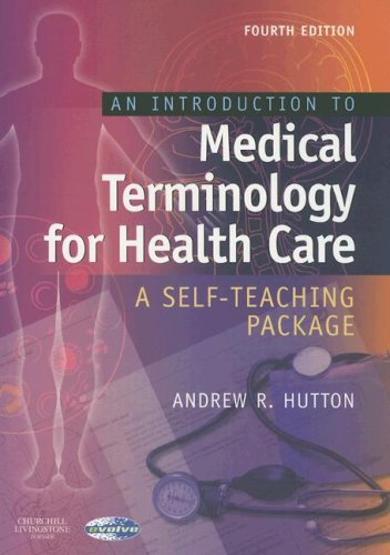 9780443100758: An Introduction to Medical Terminology for Health Care: A Self-Teaching Package, 4e