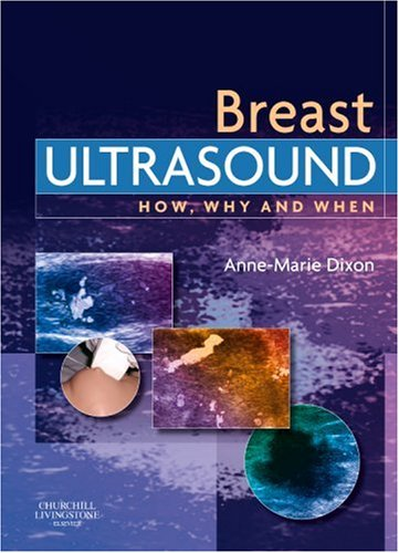 9780443100765: Breast Ultrasound: How, Why and When, 1e