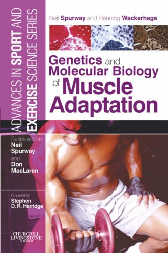 9780443100772: Genetics and Molecular Biology of Muscle Adaptation: Advances in Sport and Exercise Science series, 1e