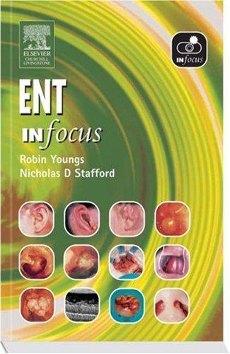 ENT In Focus, 1e: Robin Youngs MD FRCS, Nicholas D. Stafford MB ChB FRCS