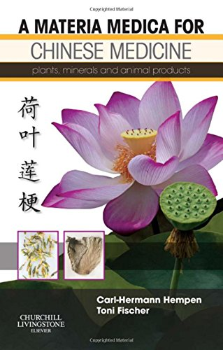 9780443100949: A Materia Medica for Chinese Medicine: plants, minerals and animal products, 1e