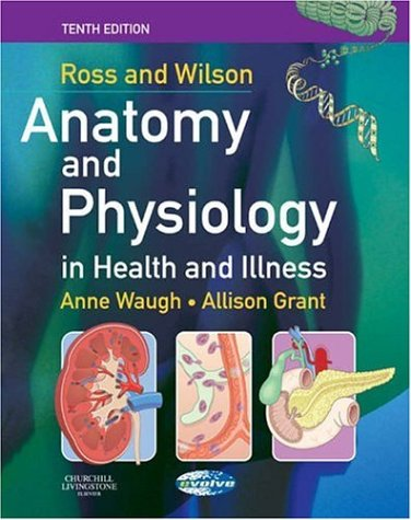 Buy ross and wilson anatomy and physiology in health and illness.