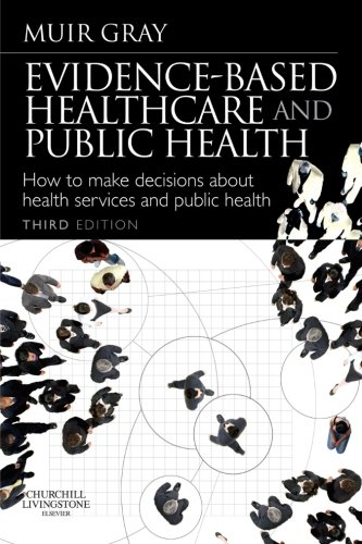 9780443101236: Evidence-Based Health Care and Public Health: How to Make Decisions About Health Services and Public Health, 3e