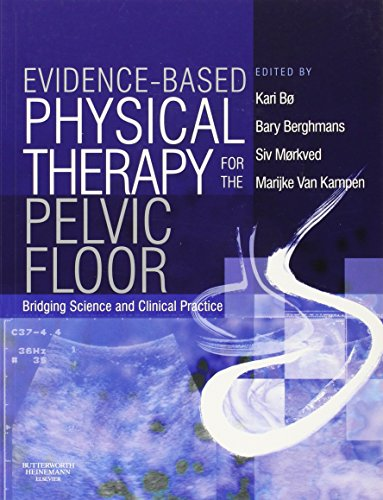 9780443101465: Evidence-Based Physical Therapy for the Pelvic Floor: Bridging Science and Clinical Practice, 1e