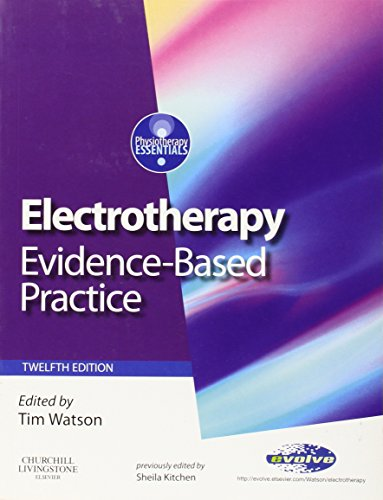 9780443101793: Electrotherapy: evidence-based practice, 12e (Physiotherapy Essentials)