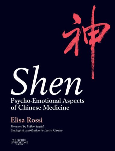 9780443101816: Shen: Psycho-Emotional Aspects of Chinese Medicine, 1e