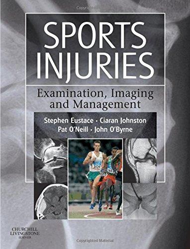 Sports Injuries: Examination, Imaging & Management, 1e: Stephen J Eustace