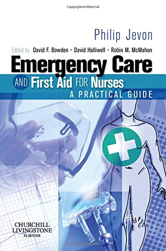 9780443102080: Emergency Care and First Aid for Nurses: A Practical Guide, 1e