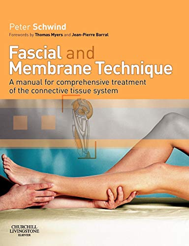 9780443102196: Fascial and Membrane Technique: A manual for comprehensive treatment of the connective tissue system, 1e