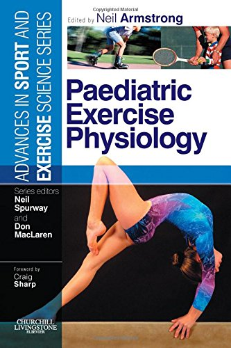 9780443102608: Paediatric Exercise Physiology: Advances in Sport and Exercise Science series