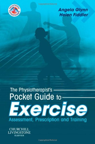 9780443102691: The Physiotherapist's Pocket Guide to Exercise: Assessment, Prescription and Training (Physiotherapy Pocketbooks)