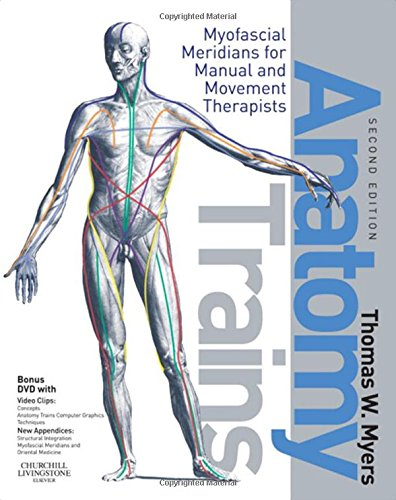 9780443102837: Anatomy Trains: Myofascial Meridians for Manual and Movement Therapists, 2e