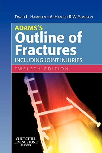 9780443102974: Adams's Outline of Fractures: Including Joint Injuries, 12e
