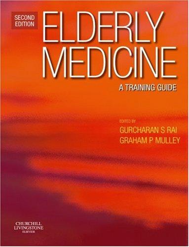 9780443103025: Elderly Medicine: A Training Guide, 2e