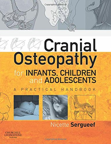9780443103520: Cranial Osteopathy for Infants, Children and Adolescents: A Practical Handbook, 1e