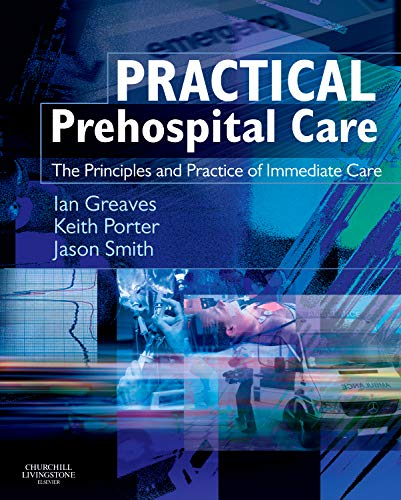 9780443103605: Practical Prehospital Care: The Principles and Practice of Immediate Care