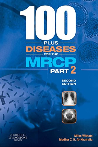 100 plus Diseases for the MRCP Part 2 (MRCP Study Guides): Miles Witham BM BCh MRCP(UK)