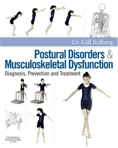 9780443103827: Postural Disorders and Musculoskeletal Dysfunction: Diagnosis, Prevention and Treatment, 1e