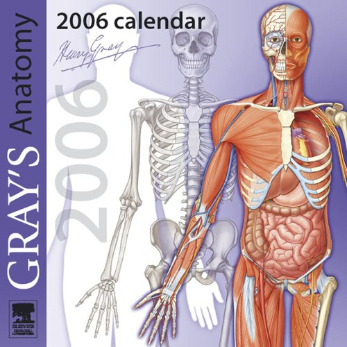 9780443103858: Gray's Anatomy Wall Calendar 2006, 1e