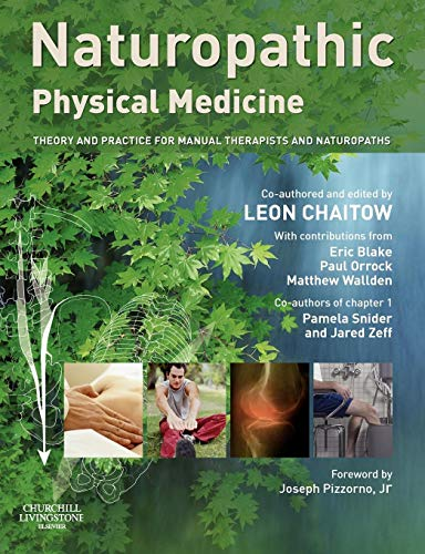 9780443103902: Naturopathic Physical Medicine: Theory and Practice for Manual Therapists and Naturopaths, 1e