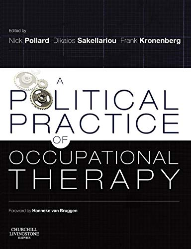 A Political Practice of Occupational Therapy: Editor-Nick Pollard DipCOT
