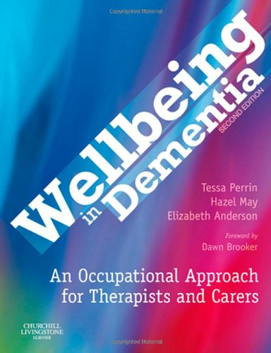 9780443103995: Wellbeing in Dementia: An Occupational Approach for Therapists and Carers, 2e