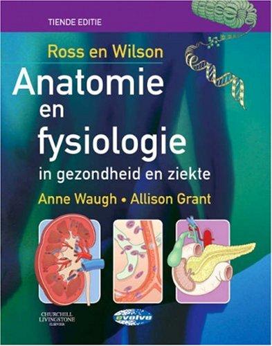 Ross and Wilson Anatomie en Fysiologie in: Anne Waugh BSc(Hons)