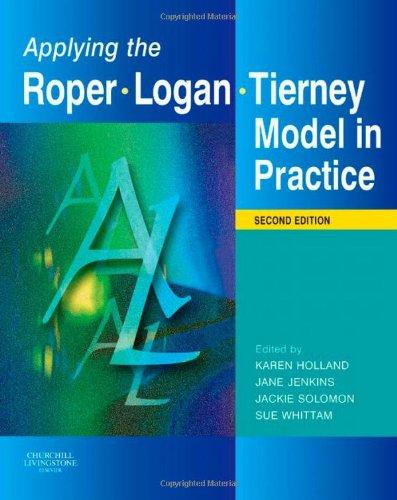 9780443104053: Applying the Roper-Logan-Tierney Model in Practice, 2e (Holland, Applying the Roger-Logan-Tierney Model in Practice)
