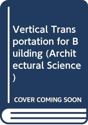 9780444000729: Vertical Transportation for Building (Architectural Science)
