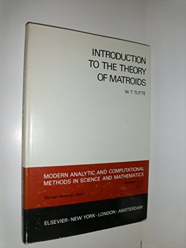 Introduction to the Theory of Matroids (Modern: Tutte, W.T.