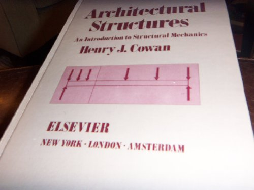 Architectural Structures: Introduction to Structural Mechanics (Architectural Science): Henry J. ...