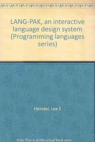 LANG-PAK, an interactive language design system (Programming languages series): Heindel, Lee E