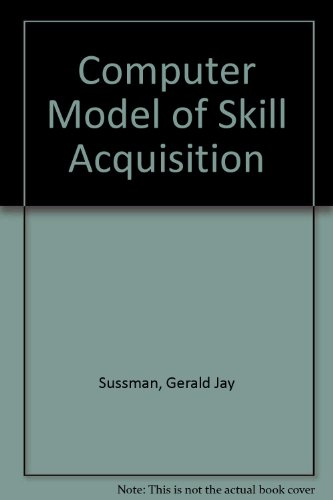 9780444001597: Computer Model of Skill Acquisition (Artificial intelligence series ; 1)