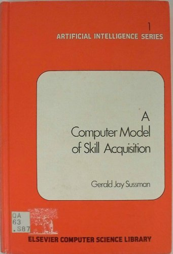 9780444001634: A Conputer Model of Skill Acquisition (Artificial Intelligence Series, Vol. 1)