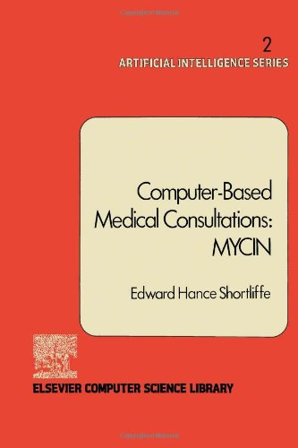 9780444001795: Computer-based Medical Consultations: MYCIN (Artificial intelligence series)