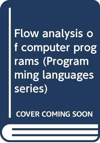 9780444002167: Flow analysis of computer programs (Programming languages series)