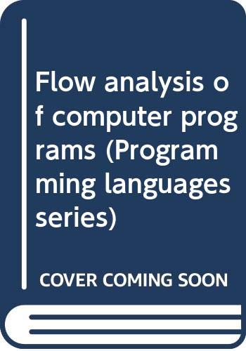 9780444002167: Flow analysis of computer programs (Programming languages series)