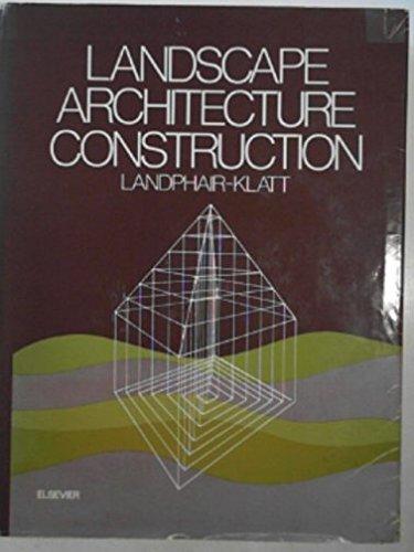 Landscape Architecture Construction: Landphair, Harlow C.