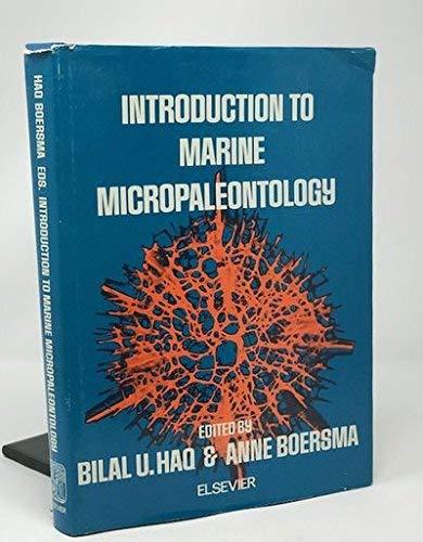 Introduction to Marine Micropaleontology: A. Boersma; B.