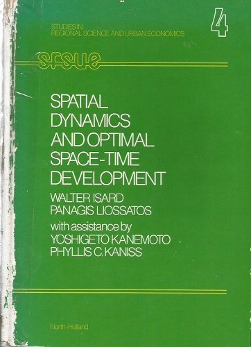 9780444002730: Spatial Dynamics and Optimal Space Time Development (Studies in Regional Science and Urban Economics) (Studies in Regional Science & Urban Economics)