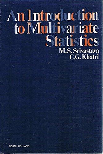 Introduction to Multivariate Statistics: Srivastava, M.S.; Khatri,