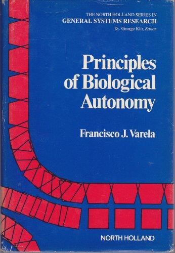 9780444003218: Principles of Biological Autonomy