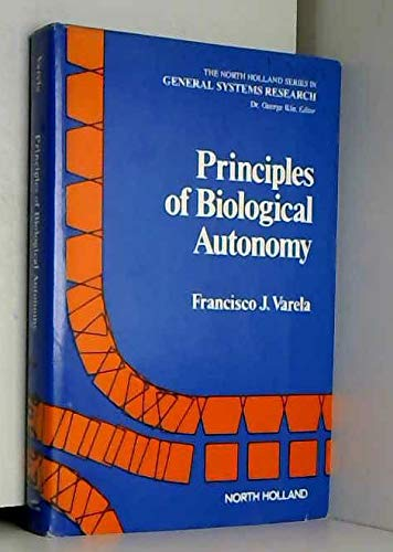 9780444003218: Principles of Biological Autonomy (The North Holland series in general systems research ; 2)