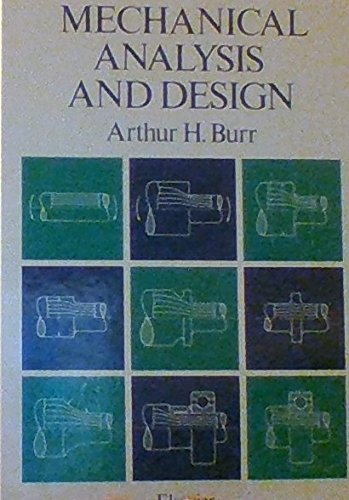 Mechanical Analysis and Design: A. H. Burr