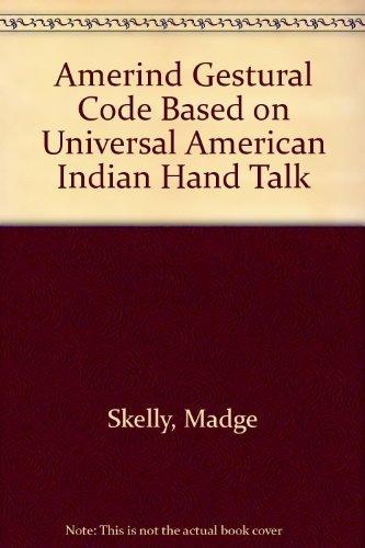 9780444003331: Amerind Gestural Code Based on Universal American Indian Hand Talk