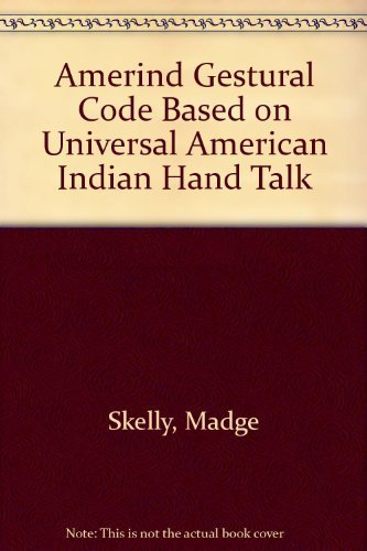 9780444003331: Amerind Gestural Code Based on Universal American Indian Hand Talk