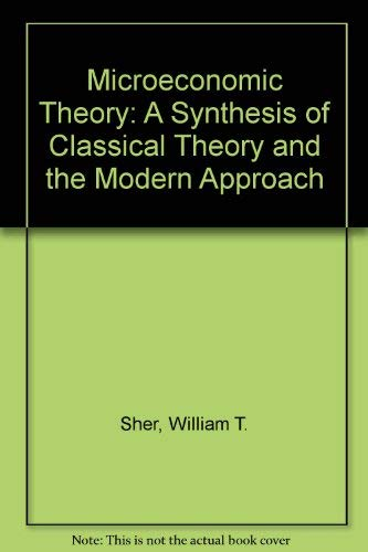 9780444003706: Microeconomic Theory: A Synthesis of Classical Theory and the Modern Approach