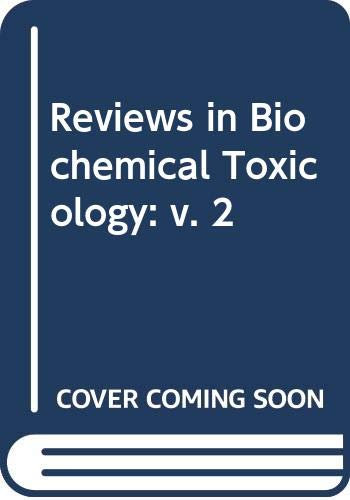 Review Biochem Tox (Reviews in Biochemical Toxicology) (v. 2) (044400386X) by Hodgson