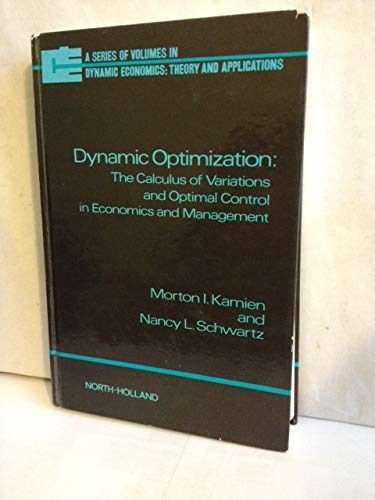9780444004246: Dynamic Optimization: The Calculus of Variations and Optimal Control in Economics and Management (Dynamic economics)